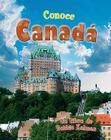 Conoce Canada = Spotlight on Canada (Conoce Mi Pais) Cover Image