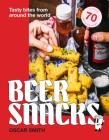 Beer Snacks: Tasty bites from around the world Cover Image