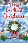 A Cosy Candlelit Christmas: A wonderfully festive feel good romance (Unforgettable Christmas #2) Cover Image