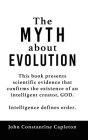 The MYTH about EVOLUTION Cover Image
