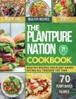 The Plantpure Nation Cookbook: Healthy Recipes for Plant-Based Eating All Through the Year Cover Image