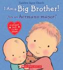 I Am a Big Brother! / íSoy un hermano mayor! (Bilingual) (Caroline Jayne Church) Cover Image
