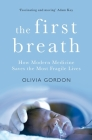 The First Breath: How Modern Medicine Saves the Most Fragile Lives Cover Image