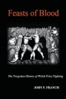 Feasts of Blood: The Forgotten History of Welsh Prize Fighting Cover Image