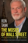 The Moses of Wall Street: Investing The Right Way For The Right Reasons Cover Image