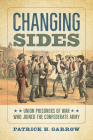 Changing Sides: Union Prisoners of War Who Joined the Confederate Army Cover Image