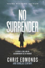 No Surrender Young Readers' Edition: A Father, a Son, and an Extraordinary Act of Heroism Cover Image