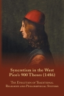 Syncretism in the West: Pico's 900 Theses (1486) With Text, Translation, and Commentary (Medieval and Renaissance Texts and Studies #167) Cover Image