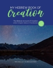 My Hebrew Book of Creation: The Biblical Account of Creation Cover Image