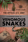 The Official U.S. Army Illustrated Guide to Venomous Snakes Cover Image