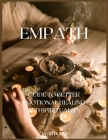 Empath: Guide to Better Emotional Healing and Spirituality Cover Image