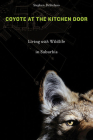 Coyote at the Kitchen Door: Living with Wildlife in Suburbia Cover Image