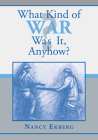 What Kind of War Was It, Anyhow? Cover Image