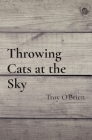 Throwing Cats at the Sky Cover Image