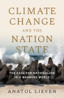 Climate Change and the Nation State: The Case for Nationalism in a Warming World Cover Image