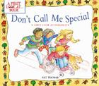 Don't Call Me Special: A First Look at Disability (First Look at Books) Cover Image