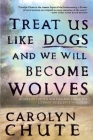 Treat Us Like Dogs and We Will Become Wolves Cover Image