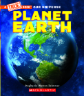 Planet Earth (A True Book) (Library Edition) (A True Book: Our Universe) Cover Image