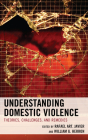 Understanding Domestic Violence: Theories, Challenges, and Remedies Cover Image