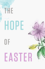 The Hope of Easter (Pack of 25) Cover Image