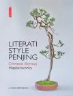 Literati Style Penjing: Chinese Bonsai Masterworks Cover Image
