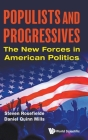 Populists and Progressives: The New Forces in American Politics Cover Image