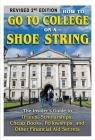How to Go to College on a Shoe String: The Insider's Guide to Grants, Scholarships, Cheap Books, Fellowships, and Other Financial Aid Secrets Cover Image