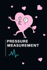 Pressure Measurement: notebook to record the blood pressure measurement Cover Image