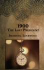 1900: The Last President Cover Image