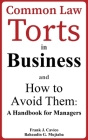 Common Law Torts in Business and How to Avoid Them: A Handbook for Managers Cover Image