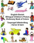 English-Danish Bilingual Children's Picture Dictionary Book of Colors Tosproget billedordbog i farver til børn Cover Image