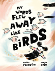 My Words Flew Away Like Birds Cover Image