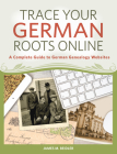 Trace Your German Roots Online: A Complete Guide to German Genealogy Websites Cover Image
