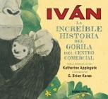 Iván. La increíble historia del gorila del centro comercial (Álbumes) Cover Image