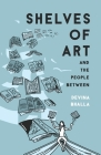 Shelves of Art and the People Between Cover Image
