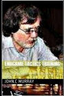 Endgame Tactics Training: : Improve your Chess with Grandmaster Ian Rogers Cover Image