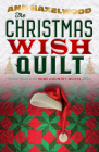 The Christmas Wish Quilt: Wine Country Quilt Series Book 4 of 5 Cover Image