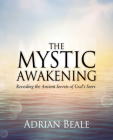 The Mystic Awakening: Revealing the Ancient Secrets of God's Seers Cover Image