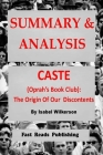 Summary & Analysis: Caste (Oprah's Book Club): The Origins of Our Discontents; By Isabel Wilkerson Cover Image