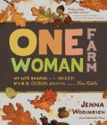 One-Woman Farm: My Life Shared with Sheep, Pigs, Chickens, Goats, and a Fine Fiddle Cover Image