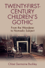 Twenty-First-Century Children's Gothic: From the Wanderer to Nomadic Subject Cover Image