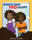 What's Your Fro-Blem? Cover Image