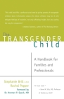 The Transgender Child: A Handbook for Families and Professionals Cover Image