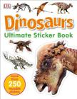 Ultimate Sticker Book: Dinosaurs: More Than 250 Reusable Stickers Cover Image