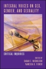 Integral Voices on Sex, Gender, and Sexuality: Critical Inquiries Cover Image