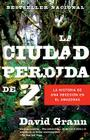 La Ciudad Perdida de Z = The Lost City of Z Cover Image