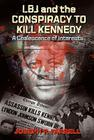 LBJ and the Conspiracy to Kill Kennedy: A Coalescence of Interests Cover Image