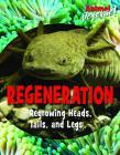 Regeneration: Regrowing Heads, Tails, and Legs Cover Image