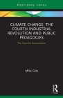 Climate Change, The Fourth Industrial Revolution and Public Pedagogies: The Case for Ecosocialism Cover Image