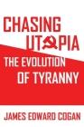 Chasing Utopia: The Evolution of the Oppressive Far Left Cover Image